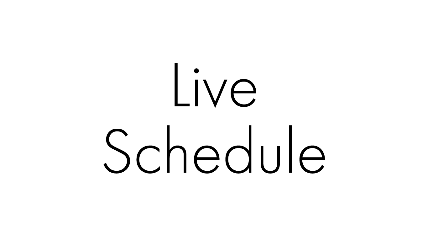 Live Schedule ライブスケジュール